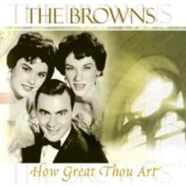 HOW GREAT THOU ART BROWNS, CD