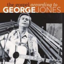 GOSPEL ACCORDING TO.. .. GEORGE JONES GEORGE JONES, CD