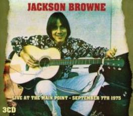 LIVE AT THE MAIN POINT RECORDED SEPTEMBER 7TH 1975 JACKSON BROWNE, CD