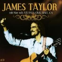 13TH MAY 1981 ATLANTA,.. .. CIVIC HALL CA JAMES TAYLOR, CD