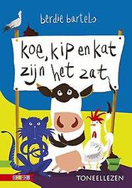 Koe, kip en kat zijn het zat Berdie Bartels, Hardcover