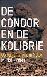 De condor en de kolibrie oorlog en vrede in 2015, Mark Heirman, Paperback