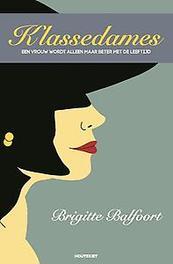 Zij heeft stijl een klassedame wordt alleen maar beter met de leeftijd, Brigitte Balfoort, Paperback