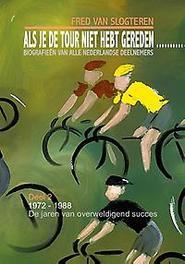 Als je de tour niet hebt gereden.../2: 2 Als je de Tour niet hebt gereden, dan..., Fred van Slogteren, Paperback