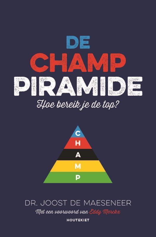 De CHAMP piramide hoe bereik je de top?, De Maeseneer, Joost, Paperback