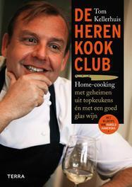 De herenkookclub Home-cooking met geheimen van topchefs, Tom Kellerhuis, Hardcover