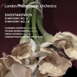 SYMPHONY NO.6 & 14 LONDON PHILHARMONIC ORCHESTRA/JUROWSKI/MONOGAROVA/LEIFE D. SHOSTAKOVICH, CD