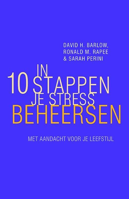 In 10 stappen je stress beheersen met aandacht voor je leefstijl, Rapee, Ronald M., Paperback