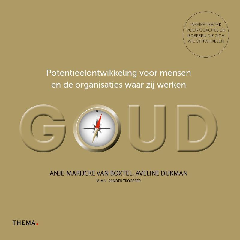 Goud potentieelontwikkeling voor mensen en de organisaties waar zij werken, Van Boxtel, Anje-Marijcke, Hardcover