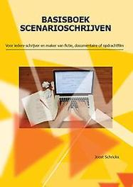 Basisboek scenarioschrijven voor iedere schrijver en maker van fictie, documentaire of opdrachtfilm, Schrickx, Joost, Paperback
