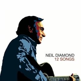 12 SONGS NEIL DIAMOND, CD
