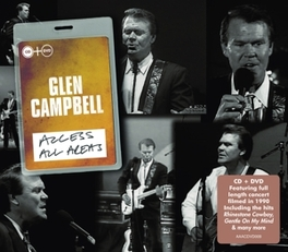 ACCESS ALL AREAS -CD+DVD- RECORDED FOR IT ITV, RELEASED FOR THE FIRST TIME GLEN CAMPBELL, CD