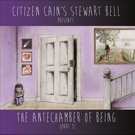 ANTECHAMBER OF BEING.. DEBUT SOLO CD BY CITIZEN CAIN'S KEYBOARD PLAYER STEWART BELL, CD