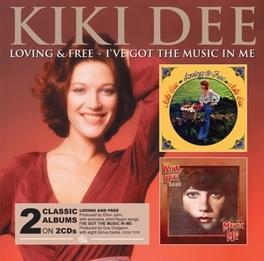 LOVING AND FREE/I'VE.. .. GOT THE MUSIC IN ME, FT. ELTON JOHN KIKI DEE, CD