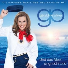 UND DAS MEER SINGT EIN.. FOLGE 3/DIE GROSSEN MARITIMEN WELTERFOLGE GERALDINE OLIVIER, CD