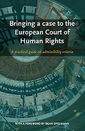 Bringing a case to the European Court of Human Rights a practical guide on admissibility criteria, Paperback