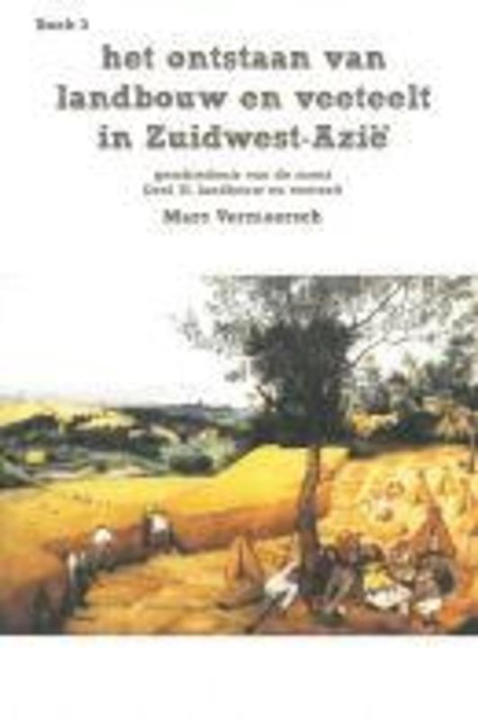 Het ontstaan van landbouw en veeteelt in Zuidwest-Azie: landbouwers en veetelers: HB Vermeersch, Marc, Paperback