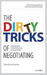The dirty tricks of negotiating discover the rules of negotiation and improve your skills, Houtem, George van, Paperback