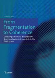 From fragmentation to coherence explaining autism and derealization/depersonalization in the context of child development, Sacha van Rood, Paperback