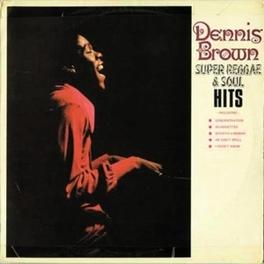 SUPER REGGAE & SOUL HITS DENNIS BROWN, CD