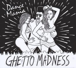 DANCE MANIA: GHETTO.. .. MADNESS V/A, CD