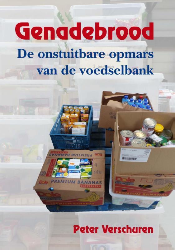 Genadebrood de onstuitbare opmars van de voedselbank, Verschuren, Peter, Paperback