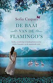 De baai van de flamingo's Caspari, Sofia, Hardcover