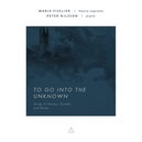 TO GO INTO THE UNKNOWN WORKS BY GURNEY/HOWELLS/BRITTEN