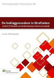 De beklagprocedure in strafzaken artikel 12 Wetboek van strafvordering in theorie en praktijk, Gonzales, I.E.W., Paperback