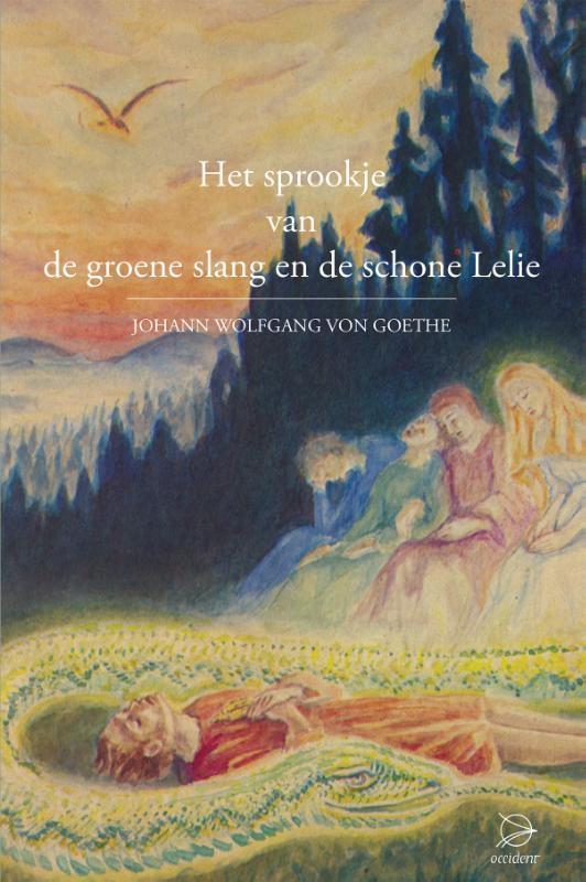 Het sprookje van de groene slang en de schone lelie Von Goethe, Johann Wolfgang, Hardcover