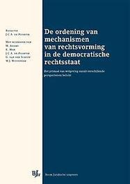 De ordening van mechanismen van rechtsvorming in de democratische rechtsstaat het primaat van wetgeving vanuit verschillende perspectieven belicht, Paperback