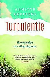 Turbulentie ik overleefde een vliegtuigramp, Herfkens, Annette, Paperback