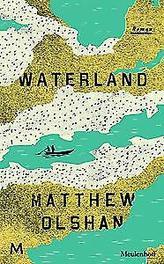 Waterland roman, Olshan, Matthew, Hardcover
