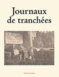 Journaux de tranchées - volume 1 Vol. 1, Musée du Temps, Paperback