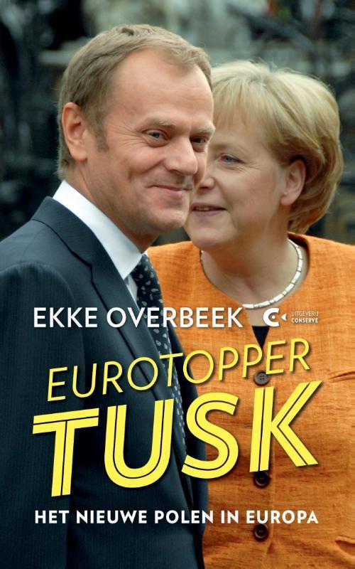 Donald Tusk gezicht van het nieuwe Europa, Ekke Overbeek, Paperback