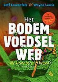 Het bodemvoedselweb alle kleine beestjes helpen, Lewis, Wayne, Paperback