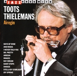 AIREGIN INCL.DAYS OF WINE & ROSES/GIANT STEPS/IMAGES Audio CD, TOOTS THIELEMANS, CD