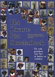 Het Zwarte Piet smoelenboek de vele gezichten van Piet in heden en verleden, Paperback