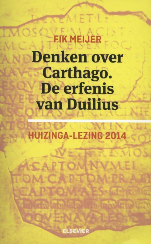 Denken over Carthago. De erfenis van Duilius.: 2014 de erfenis van Duilius : Huizinga lezing 2014, Meijer, Fik, Paperback
