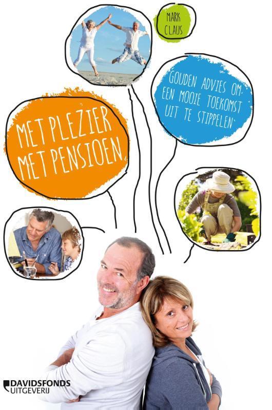 Met plezier met pensioen gouden advies om een mooie toekomst uit te stippelen, Claus, Mark, Paperback