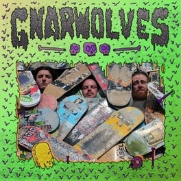 GNARWOLVES URGENTLY BRASH PUNK FURY MEETS HOOK-LADEN MELODY GNARWOLVES, LP