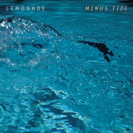 MINUS TIDE RICH WITH DYNAMIC RHYTHMS & TROPICAL SOUNDSCAPES LEMONADE, LP