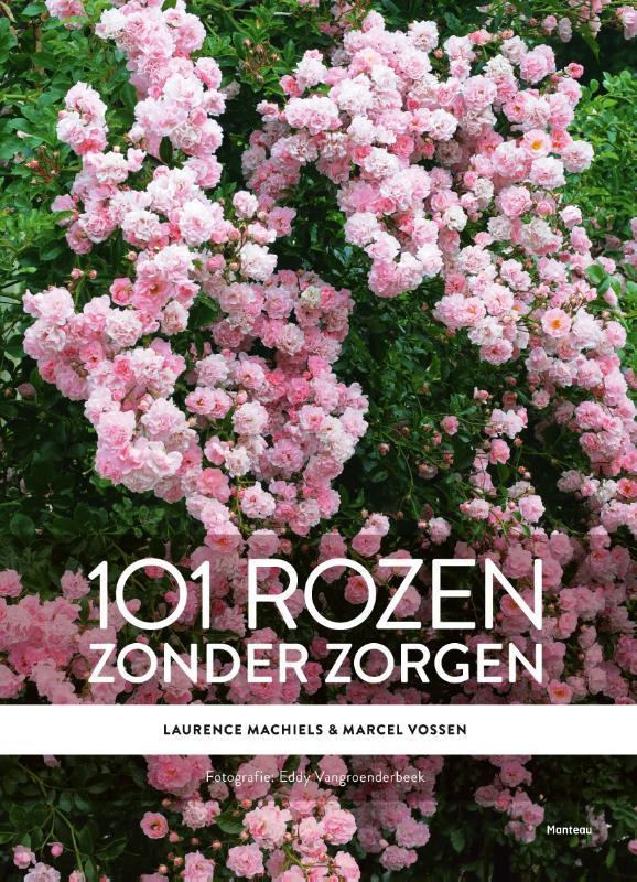 101 rozen zonder zorgen Marcel Vossen, Hardcover