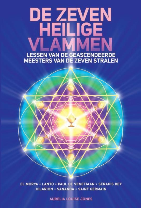 De zeven heilige vlammen lessen van de geascendeerde meesters van de zeven stralen, Jones, Aurelia Louise, Paperback