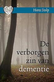 De verborgen zin van dementie Hans Stolp, Hardcover