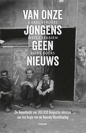 Van onze jongens geen nieuws de dwaaltocht van 300000 Belgische rekruten aan het begin van de Tweede Wereldoorlog, Karel Strobbe, Paperback