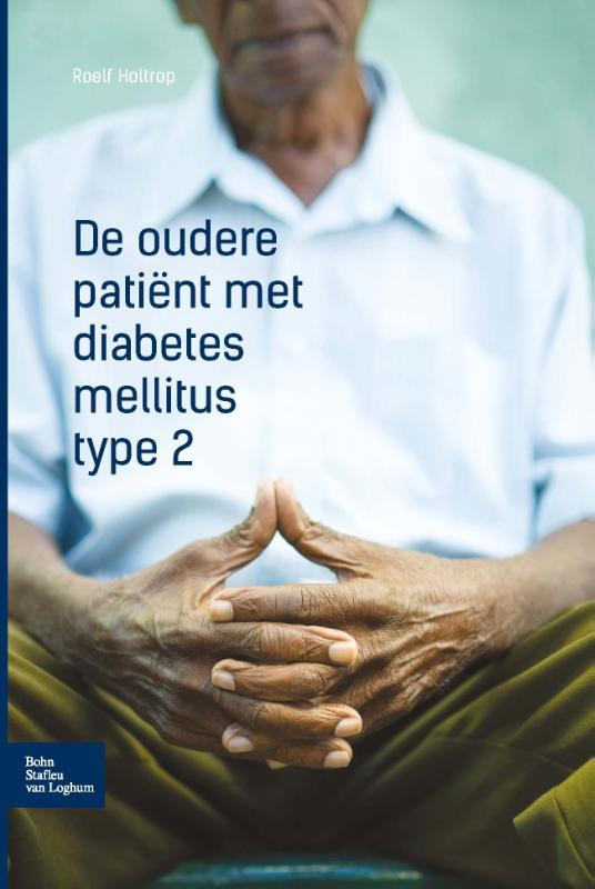 De oudere patiënt met diabetes mellitus type 2 Holtrop, Roelf, Paperback