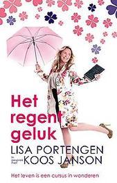Het regent geluk het leven is een cursus in wonderen, Lisa Portengen, Paperback