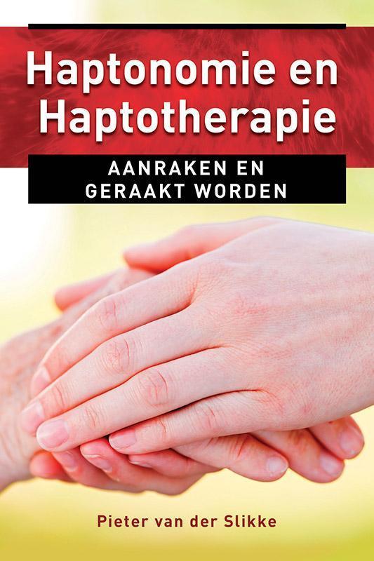 Haptonomie en haptotherapie aanraken en geraakt worden, Pieter van der Slikke, Paperback