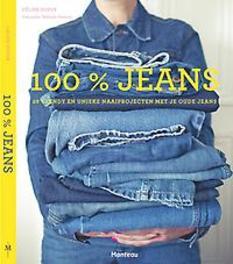 100% jeans geef je jeans een nieuw leven, Céline Dupuy, Paperback